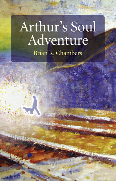 Arthur's Soul Adventure, Brian R. Chambers