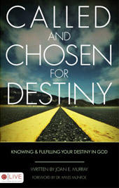 Called and Chosen for Destiny, Joan Murray