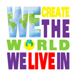 We Create the World We Live in